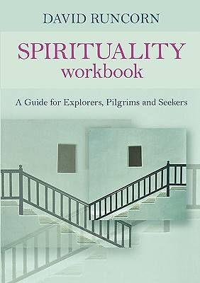 Picture of Spirituality Workbook - A Guide for Explorers, Pilgrims and Seekers