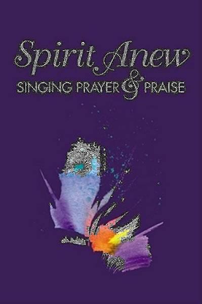 Picture of Spirit Anew~Singing Prayer & Praise