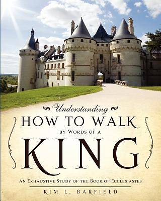 Understanding How to Walk by Words of a King