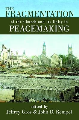 Picture of The Fragmentation of the Church and Its Unity in Peacemaking