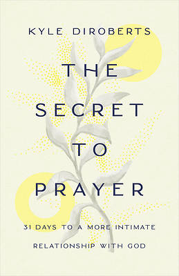 Picture of The Secret to Prayer