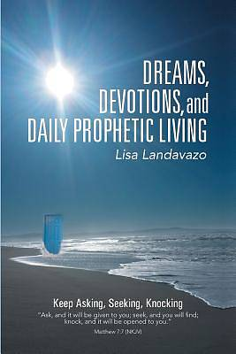 Dreams, Devotions, and Daily Prophetic Living