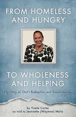 Picture of From Homeless and Hungry to Wholeness and Helping