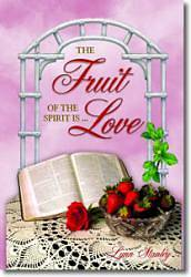 The Fruit of the Spirit Is... Love