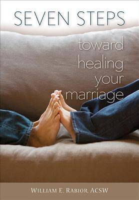 Seven Steps Toward Healing Your Marriage [ePub Ebook]