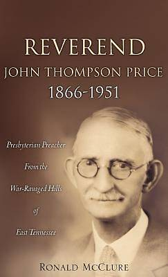 Reverend John Thompson Price 1866-1951