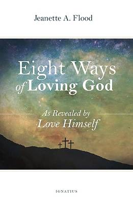Picture of Eight Ways of Loving God as Revealed by Himself