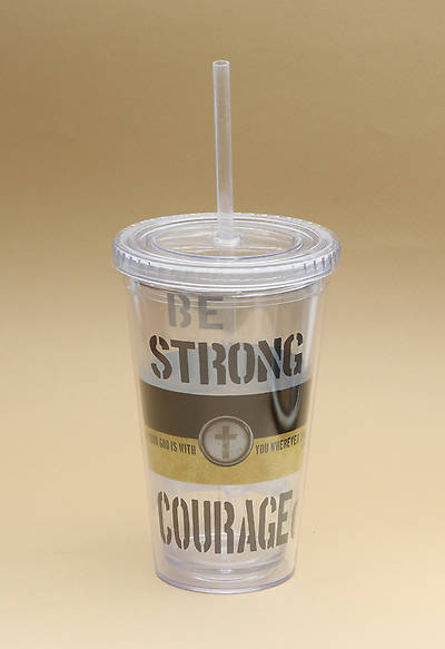 Be Strong & Courageous Insulated Tumbler w/Straw