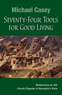 Seventy-Four Tools for Good Living [ePub Ebook]