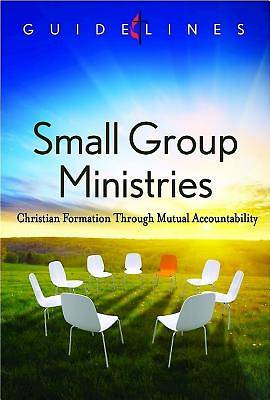 Guidelines for Leading Your Congregation 2013-2016 - Small Group Ministries - Downloadable PDF Edition