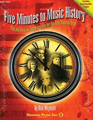Five Minutes to Music History; Fun and Easy-To-Teach Lessons for Four Musical Eras