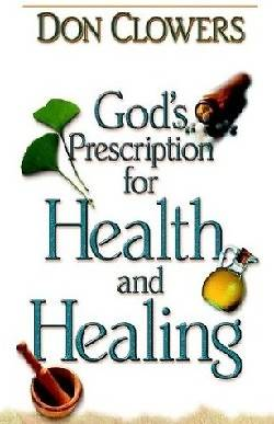 Gods Prescription for Health and Healing