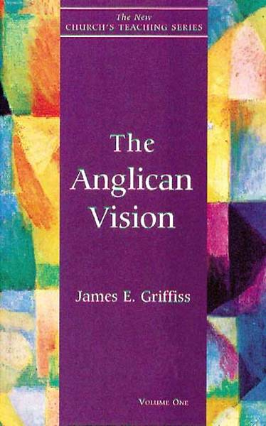 New Church's Teaching - Anglican Vision Volume 1