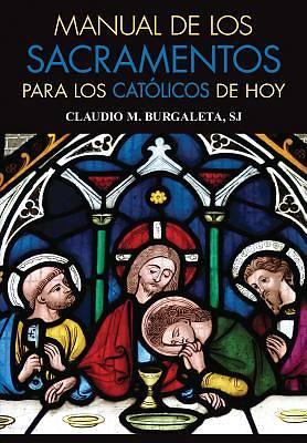 Picture of Manual de Los Sacramentos Para Los Catolicos de Hoy