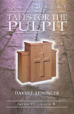 Lectionary Tales For The Pulpit Series VI, Cycle B