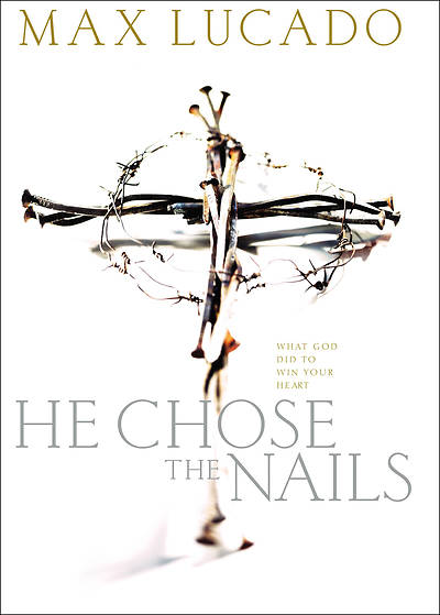 He Chose the Nails - Workbook
