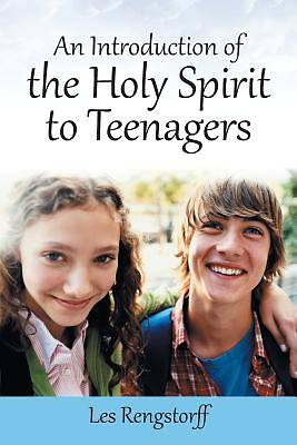 An Introduction of the Holy Spirit to Teenagers