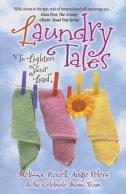 Laundry Tales to Lighten Your Load