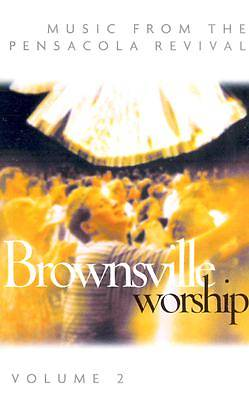 Brownsville Worship; Volume Two, Music from the Pensacola Revival