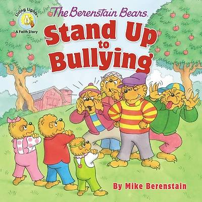 Picture of The Berenstain Bears Stand Up to Bullying