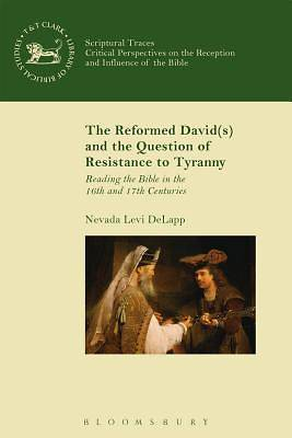 The Reformed David(s) and the Question of Resistance to Tyranny