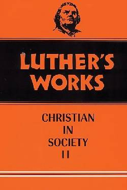 Luthers Works, Volume 45
