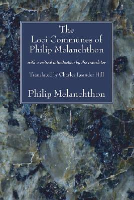 The Loci Communes of Philip Melanchthon