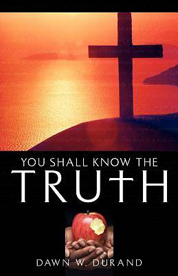 You Shall Know the Truth