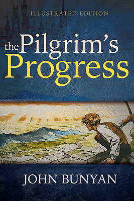 Pilgrims Progress (Illustrated Edition)