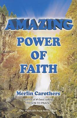 Picture of Amazing Power of Faith