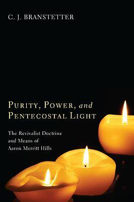 Picture of Purity, Power, and Pentecostal Light
