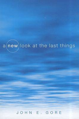 Picture of A New Look at the Last Things