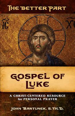Picture of The Better Part, Gospel of Luke
