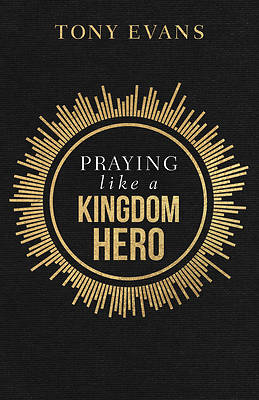 Picture of Praying Like a Kingdom Hero