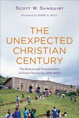 The Unexpected Christian Century