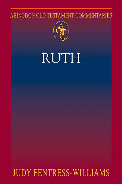 Abingdon Old Testament Commentaries: Ruth - eBook [ePub]