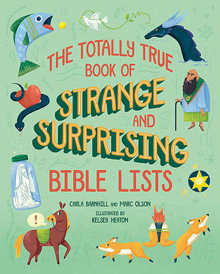 Picture of The Totally True Book of Strange and Surprising Bible Lists