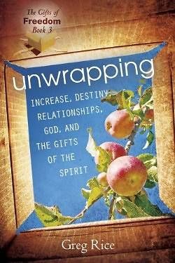 Unwrapping Increase, Destiny, Relationships, God, and the Gifts of the Spirit