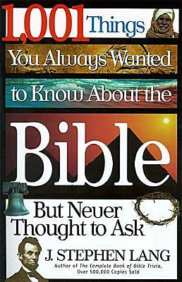 Picture of 1,001 Things You Always Wanted to Know about the Bible