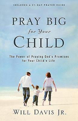 Pray Big for Your Child [ePub Ebook]