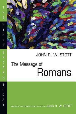 The Bible Speaks Today - The Message of Romans