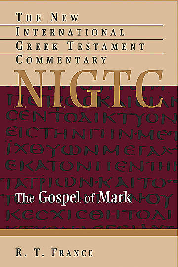 The New International Greek Testament Commentary - The Gospel of Mark