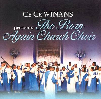 Picture of Cece Winans Presents the Born Again Church Choir
