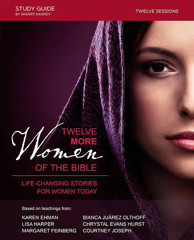 Twelve More Women of the Bible