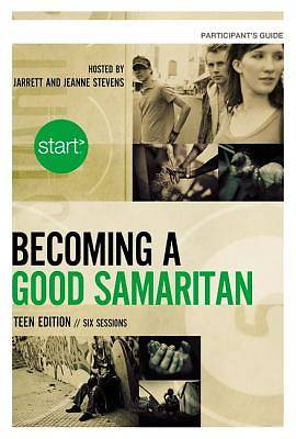 Start Becoming a Good Samaritan Teen Participants Guide with DVD