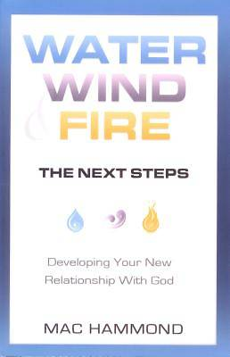Water, Wind, Fire, the Next Steps
