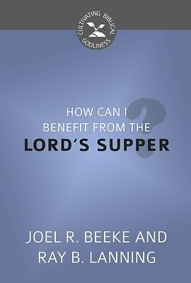 Picture of How Can I Benefit from the Lord's Supper?