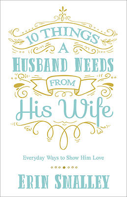 Picture of 10 Things a Husband Needs from His Wife