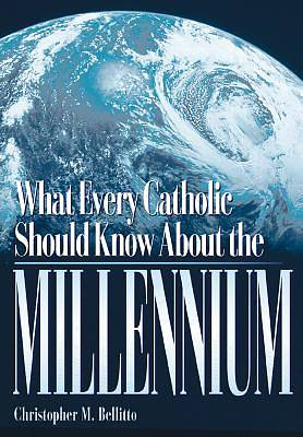 What Every Catholic Should Know about the Millennium