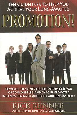 Ten Guidelines to Help You Achieve You Long-Awaited Promotion